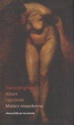 Albert Lipczinski Malarz niepokorny David Bingham