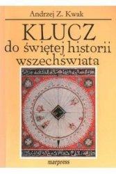 Klucz do świętej historii wszechświata Andrzej Kwak