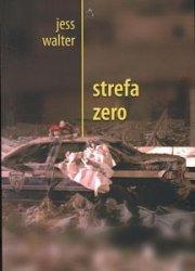 Strefa zero Jess Walter