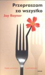 Przepraszam za wszystko Jay Rayner