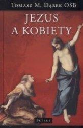 Jezus a kobiety Tomasz Maria Dąbek Osb