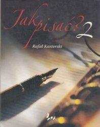 Jak pisać 2 Rafał Kasterski