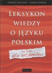 Leksykon wiedzy o języku polskim nie tylko dla uczniów Edward Polański Tomasz Nowak