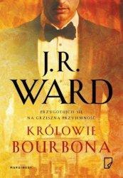 Królowie bourbona  J.R. Ward