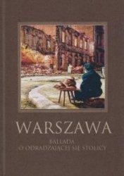 Warszawa Ballada o odradzającej się stolicy Robert Maciej