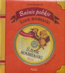Smok wawelski Baśnie Polskie (+ CD) Liljana Bardijewska