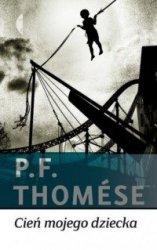 Cień mojego dziecka P.F. Thomese