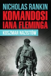 Komandosi Iana Fleminga Koszmar nazistów Nicholas Rankin