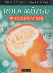 Rola mózgu w uczeniu się + CD Erich Petlak, Jana Zajacova