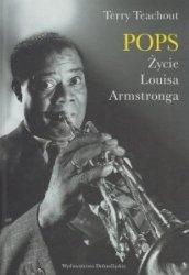 Pops Życie Louisa Armstronga Terry Teachout
