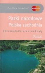 Parki Narodowe Polska Zachodnia Przewodnik kieszonkowy