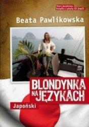 Blondynka na językach Japoński Kurs językowy z płytą CD (mp3) Beata Pawlikowska