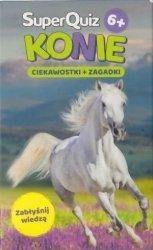 Konie  SuperQuiz 6+ Ciekawostki+Zagadki