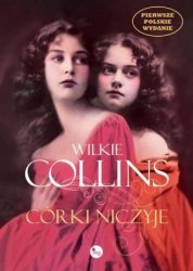 Córki niczyje Wilkie Collins