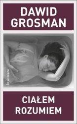 Ciałem rozumiem Dawid Grosman