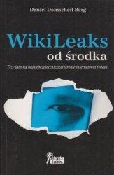 Wikileaks od środka Trzy lata na najniebezpieczniejszej stronie internetowej świata Daniel Domscheit-Berg