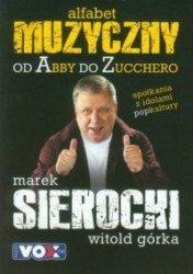 Muzyczny alfabet Od Abby do Zucchero Marek Sierocki Witold Górka