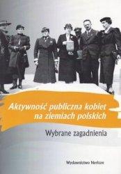 Aktywność publiczna kobiet na ziemiach polskich Wybrane zagadnienia red Tomasz Pudłocki Katarzyna Sierakowska