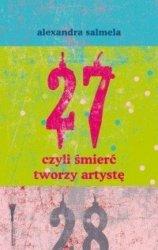 27 czyli śmierć tworzy artystę Alexandra Salmela