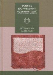 Polska do wymiany Późna nowoczesność i nasze wielkie narracje Przemysław Czapliński
