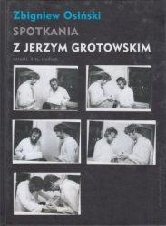 Spotkania z Jerzym Grotowskim notatki listy studium Zbigniew Osiński