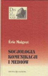 Socjologia komunikacji i mediów Eric Maigret