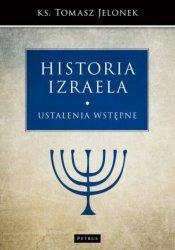 Historia Izraela Ustalenia wstępne ks Tomasz Jelonek