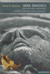 Inne śmierci Antropologia umierania i żałoby w późnej nowoczesności Anna E Kubiak