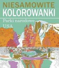 Parki narodowe USA Niesamowite kolorowanki