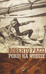 Pokój na wodzie Roberto Pazzi