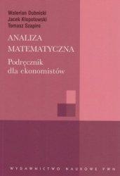 Analiza matematyczna Podręcznik dla ekonomistów W Dubnicki J Kłopotowski T Szapiro