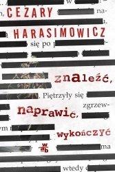 Znaleźć, naprawić, wykończyć Cezary Harasimowicz