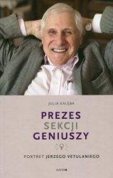 Prezes Sekcji Geniuszy Portret Jerzego Vetulaniego Julia Kalęba