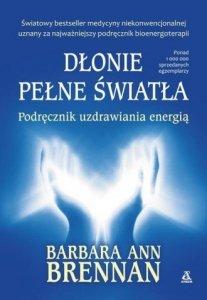 Dłonie pełne światła Barbara A. Brennan