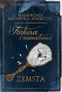 Zemsta Fortuna i namiętności Małgorzata Gutowska-Adamczyk