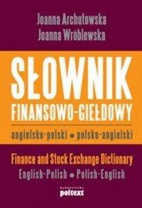 Słownik finansowo-giełdowy angielsko-polski, polsko-angielski Joanna Archutowska, Joanna Wróblewska