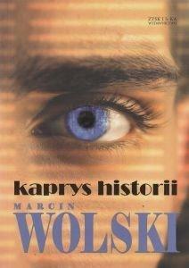 Kaprys historii Marcin Wolski