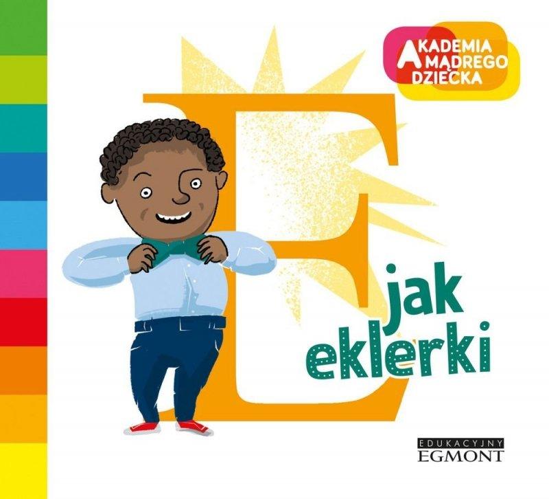 Literkowe przedszkole E jak eklerki Justyna Bednarek