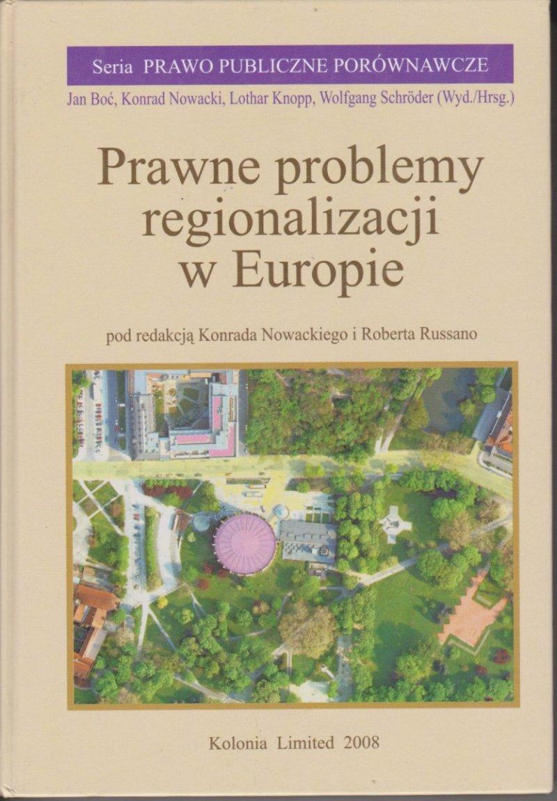 Prawne problemy regionalizacji w Europie Konrad Nowacki, Robert Russano