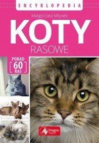 Koty rasowe Encyklopedia Małgorzata Młynek
