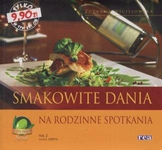 Smakowite dania na rodzinne spotkania Zuzanna Wiciejowska