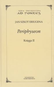 Periphyseon Księga II Seria dwujęzyczna Jan Szkot Eriugena