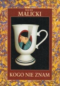 Kogo nie znam Maciej Malicki