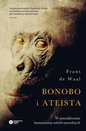 Bonobo i ateista. W poszukiwaniu humanizmu wśród naczelnych Frans Waal