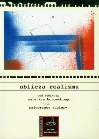 Oblicza realizmu Mateusz Borowski Małgorzata Sugiera