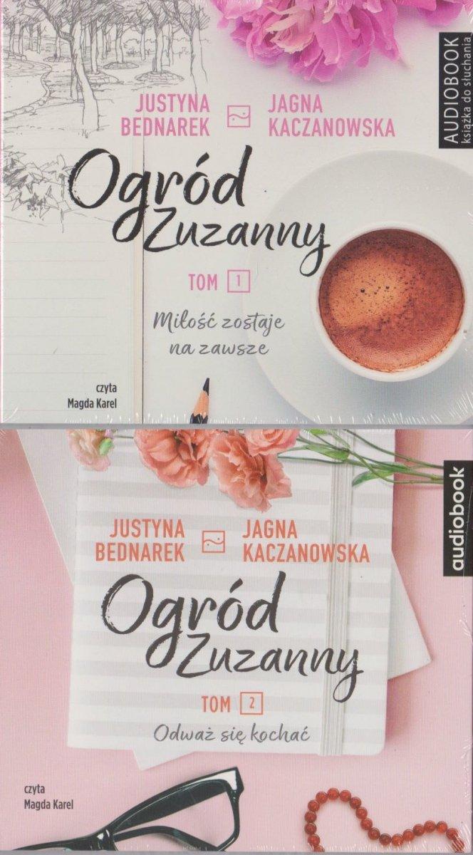 Ogród Zuzanny t. 1 Miłość zostaje na zawsze + t. 2 Odważ się kochać Justyna Bednarek Jagna Kaczanowska Audiobook mp3 CD