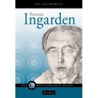 Roman Ingarden. Etyka wartości Jan Galarowicz