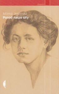 Ponad nasze siły Czesi Żydzi i Niemcy Milena Jesenska