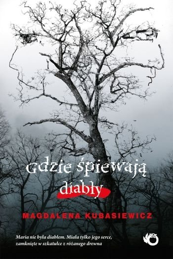 Gdzie śpiewają diabły Magdalena Kubasiewicz