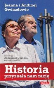Historia przyznała nam rację Joanna i Andrzej Gwiazdowie Remigiusz Okraska Agnieszka Niewińska